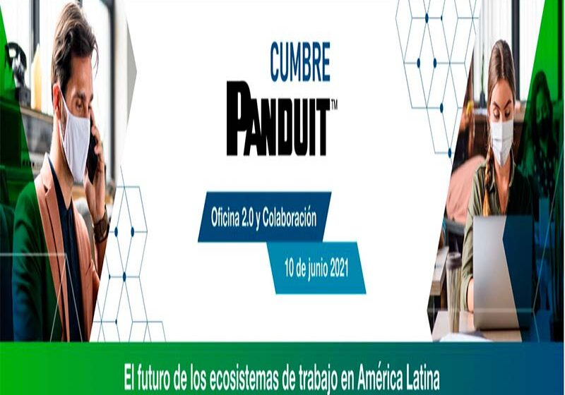 Transformación hacia la nueva oficina 2.0 en la Cumbre Panduit 2021
